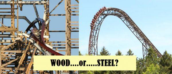 wood or steel coaster