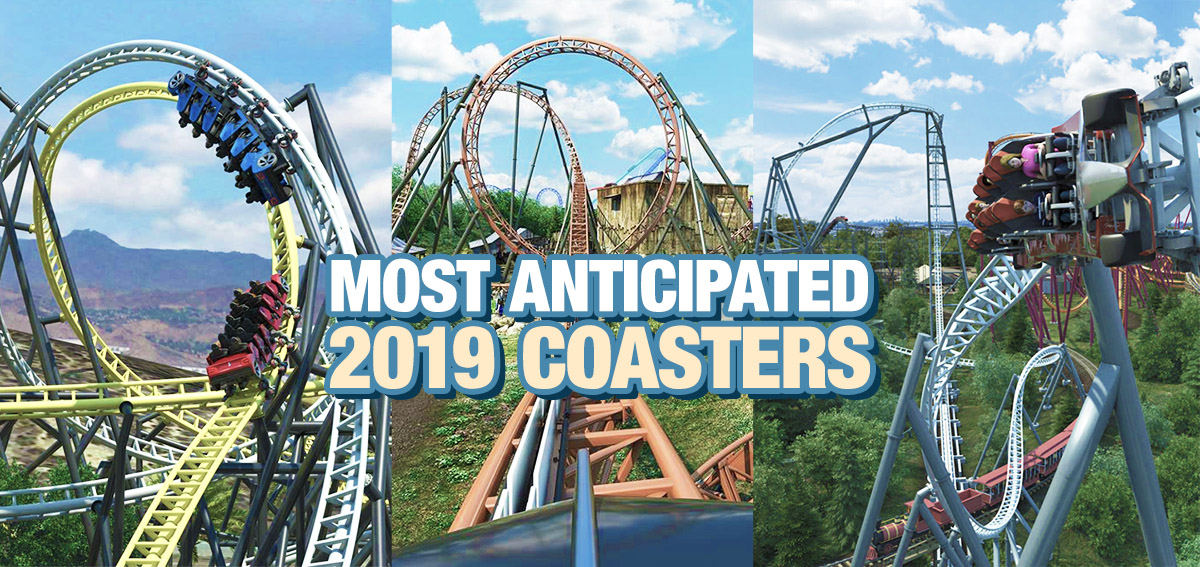 Our Most Anticipated 2019 Roller Coasters Opening In North America Coaster101