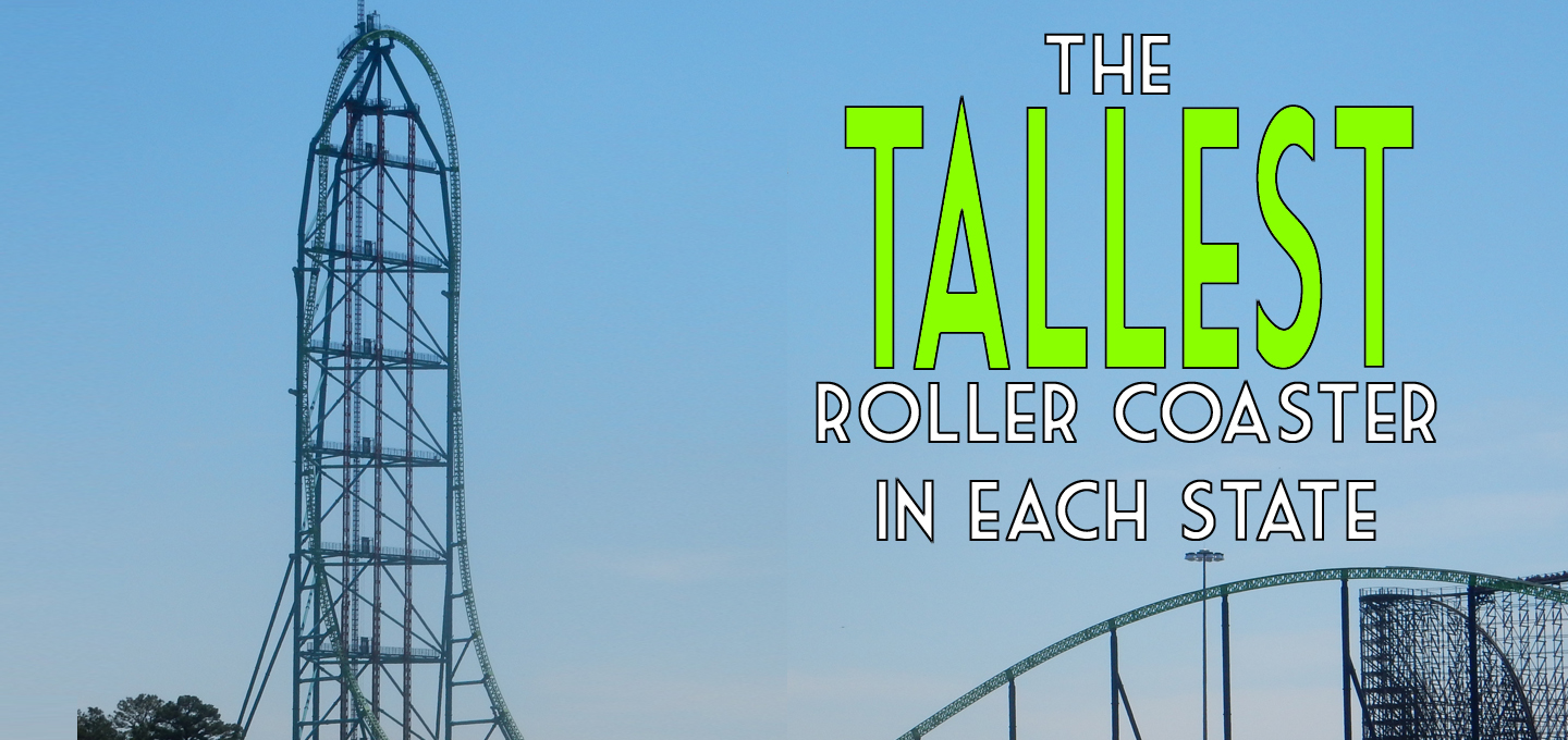 The Tallest Roller Coaster in Each State