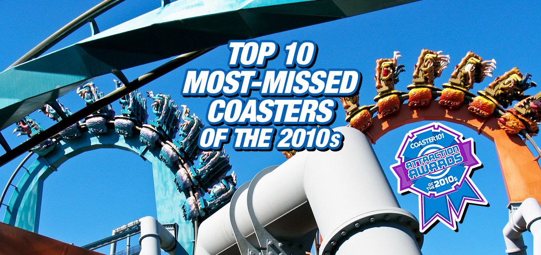 Top 10 Most-Missed Coasters of the 2010s Decade – Attraction Awards