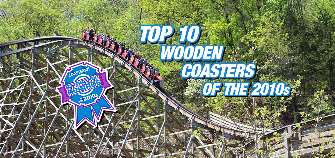 Top 10 Wooden Coasters of the 2010s Decade – Attraction Awards
